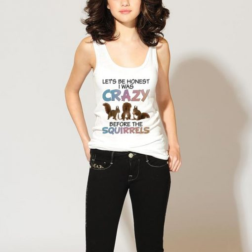 Official Let s be honest i was crazy before the squirrels shirt 3 1 510x510 - Official Let's be honest i was crazy before the squirrels shirt