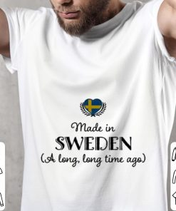 Official Made in sweden a long long time ago shirt 2 1 247x296 - Official Made in sweden a long long time ago shirt