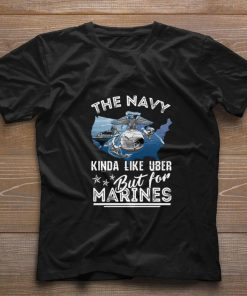 Official The U S Navy Kinda Like Uber But For Marines shirt 1 1 247x296 - Official The U.S. Navy Kinda Like Uber But For Marines shirt