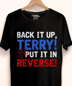 Original Back It Up Terry Put It In Reverse Firework 4th Of July shirt 1 1 247x296 - Original Back It Up Terry Put It In Reverse Firework 4th Of July shirt
