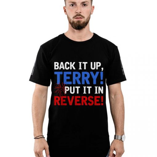 Original Back It Up Terry Put It In Reverse Firework 4th Of July shirt 2 1 510x510 - Original Back It Up Terry Put It In Reverse Firework 4th Of July shirt