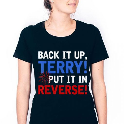 Original Back It Up Terry Put It In Reverse Firework 4th Of July shirt 3 1 510x510 - Original Back It Up Terry Put It In Reverse Firework 4th Of July shirt