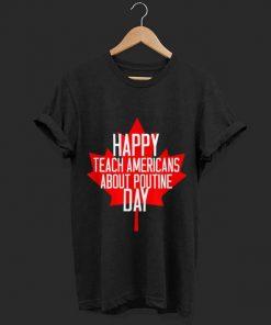Original Canada Day Happy Teach Americans About Poutine Day Shirt 1 1 247x296 - Original Canada Day - Happy Teach Americans About Poutine Day Shirt