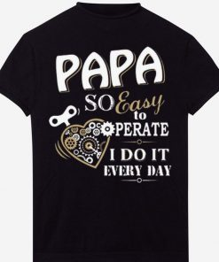 Papa So Easy To Perate I Do It Every Day shirt 1 1 247x296 - Papa So Easy To Perate I Do It Every Day shirt