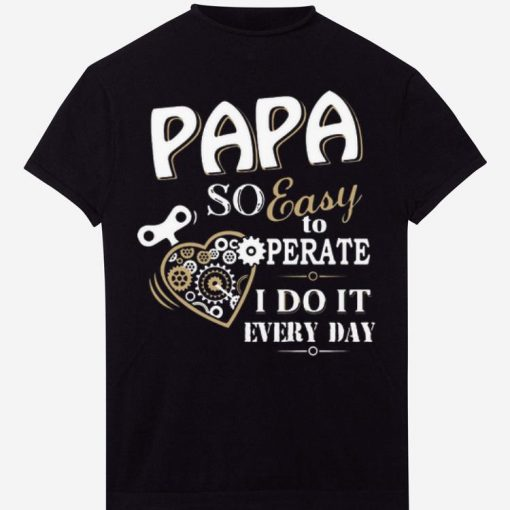 Papa So Easy To Perate I Do It Every Day shirt 1 1 510x510 - Papa So Easy To Perate I Do It Every Day shirt
