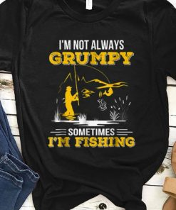Premium i m Not Always Grumpy Sometimes I m Fishing Shirt 1 1 247x296 - Premium i'm Not Always Grumpy Sometimes I'm Fishing Shirt