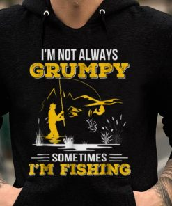 Premium i m Not Always Grumpy Sometimes I m Fishing Shirt 2 1 247x296 - Premium i'm Not Always Grumpy Sometimes I'm Fishing Shirt