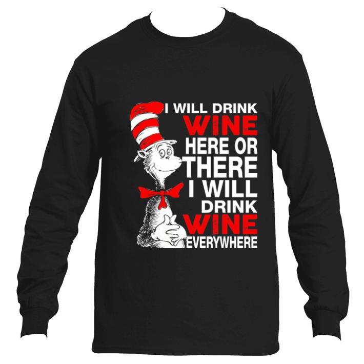 Pretty I will drink wine here or there i will drink shirt