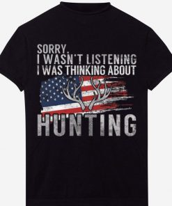 Sorry I Wasn t Listening I Was Thinking About Hunting American Flag shirt 1 1 247x296 - Sorry I Wasn't Listening I Was Thinking About Hunting American Flag shirt