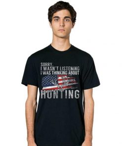 Sorry I Wasn t Listening I Was Thinking About Hunting American Flag shirt 2 1 247x296 - Sorry I Wasn't Listening I Was Thinking About Hunting American Flag shirt