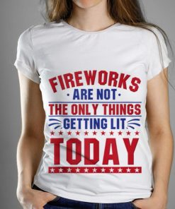 Top Fireworks Are Not The Only Things Getting Lit Today 4th Of July Independence Day shirt 1 1 1 247x296 - Top Fireworks Are Not The Only Things Getting Lit Today 4th Of July Independence Day shirt