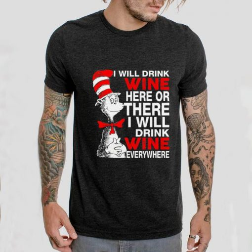 Top I will drink wine here or there i will drink shirt 2 1 510x510 - Top I will drink wine here or there i will drink shirt