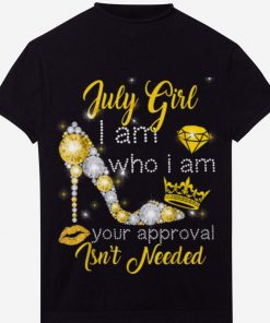 Top July Girl I Am Who I Am Your Approval Isn t Needed Diamond shirt 1 1 247x296 - Top July Girl I Am Who I Am Your Approval Isn't Needed Diamond shirt