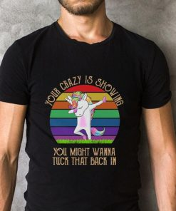 Your crazy is showing you might wanna tuck that back unicorn dab shirt 2 1 247x296 - Your crazy is showing you might wanna tuck that back unicorn dab shirt