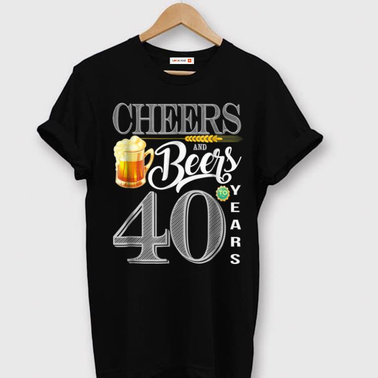 Awesome 40th Birthday Cheers And Beers To 40 Years shirt