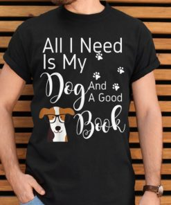 Awesome All I Need Is My Dog And A Good Book Funny Dog shirt 2 1 247x296 - Awesome All I Need Is My Dog And A Good Book Funny Dog shirt