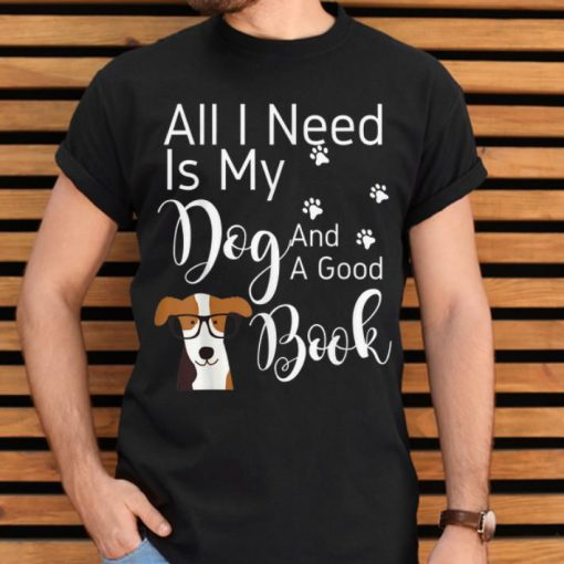 Awesome All I Need Is My Dog And A Good Book Funny Dog shirt 2 1 510x510 - Awesome All I Need Is My Dog And A Good Book Funny Dog shirt