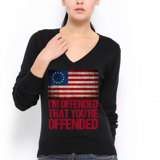Awesome Betsy Ross Flag I m Offended That You re Offended 4th Of July shirt 3 1 510x510 - Awesome Betsy Ross Flag I'm Offended That You're Offended 4th Of July shirt