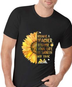 Awesome I Became A Teacher Because Your Life is Worth My Time Sunflower shirt 2 1 247x296 - Awesome I Became A Teacher Because Your Life is Worth My Time Sunflower shirt
