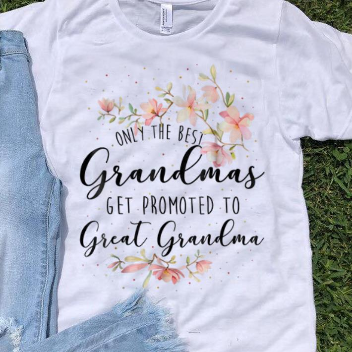 Awesome Only The Best Grandmas Get Promted To Great Grandma Floral Guy tee