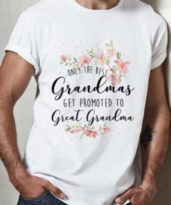 Awesome Only The Best Grandmas Get Promted To Great Grandma Floral Guy tee 2 1 247x296 - Awesome Only The Best Grandmas Get Promted To Great Grandma Floral Guy tee