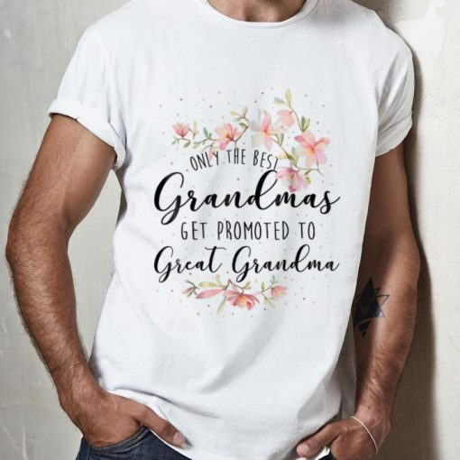 Awesome Only The Best Grandmas Get Promted To Great Grandma Floral Guy tee 2 1 510x510 - Awesome Only The Best Grandmas Get Promted To Great Grandma Floral Guy tee