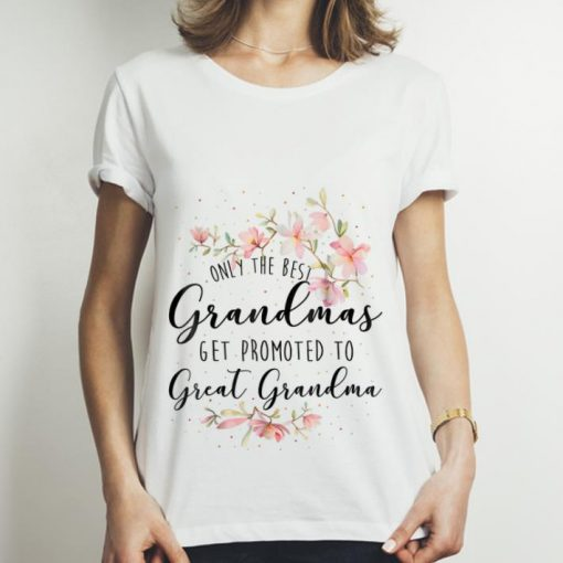 Awesome Only The Best Grandmas Get Promted To Great Grandma Floral Guy tee 3 1 510x510 - Awesome Only The Best Grandmas Get Promted To Great Grandma Floral Guy tee