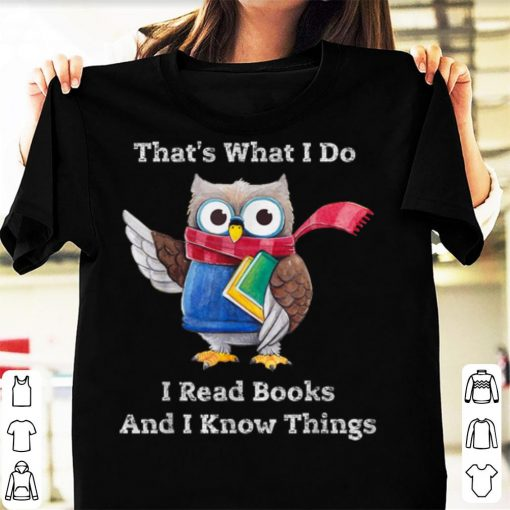 Awesome Smart Owl Thats What I Do I Read Books And I Know Things shirt 1 1 510x510 - Awesome Smart Owl Thats What I Do I Read Books And I Know Things shirt