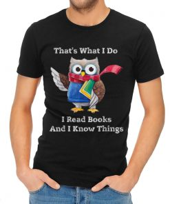 Awesome Smart Owl Thats What I Do I Read Books And I Know Things shirt 2 1 247x296 - Awesome Smart Owl Thats What I Do I Read Books And I Know Things shirt