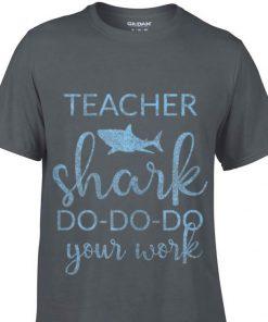Awesome Teacher Shark Do Do Do Your Work shirt 1 1 247x296 - Awesome Teacher Shark Do Do Do Your Work shirt