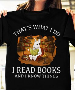 Awesome Thats What I Do I Read Books And I Know Things Rabbit Bunny shirt 1 1 247x296 - Awesome Thats What I Do I Read Books And I Know Things Rabbit Bunny shirt
