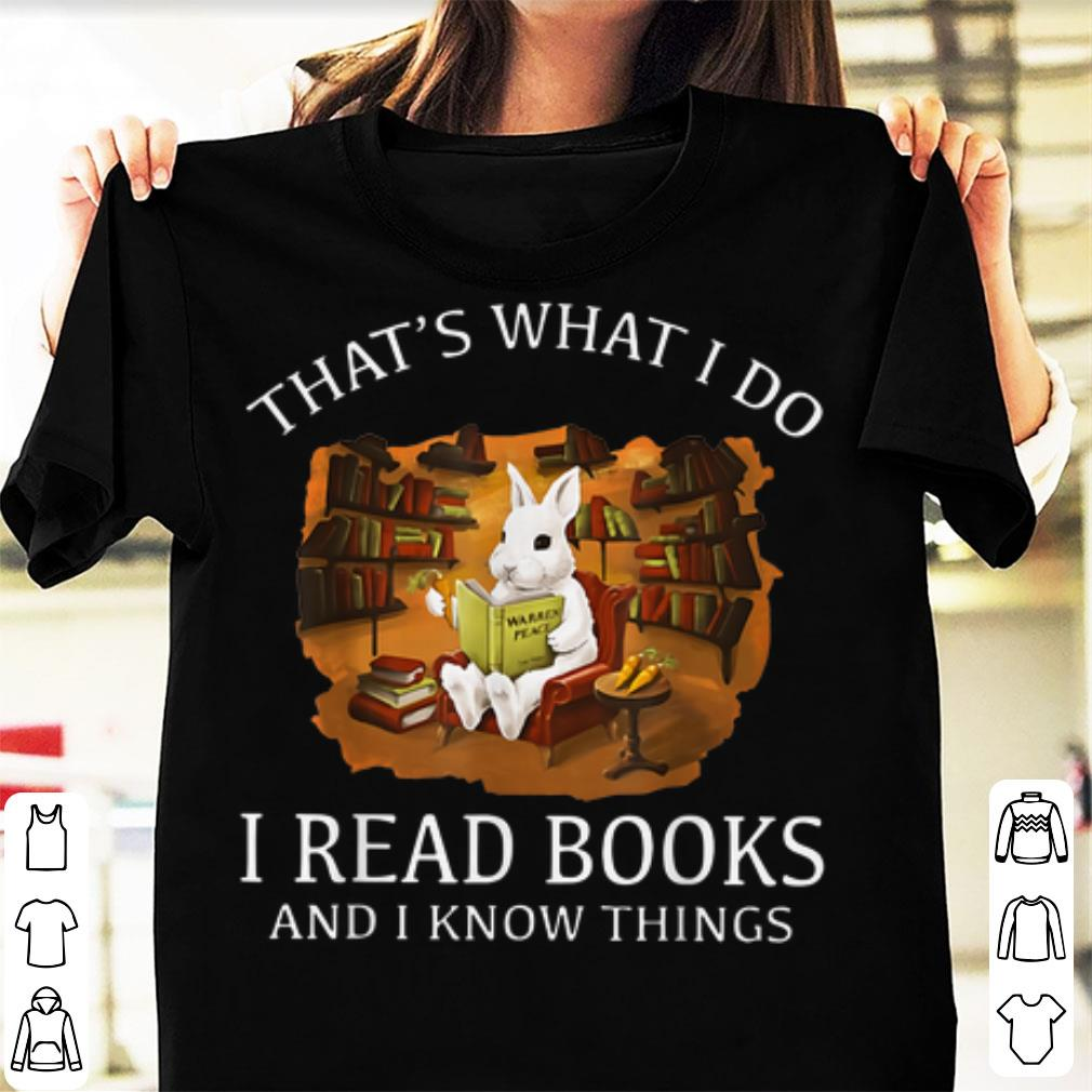 Awesome Thats What I Do I Read Books And I Know Things Rabbit Bunny shirt