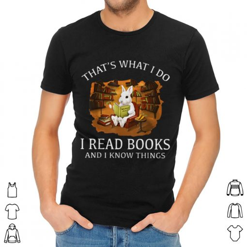 Awesome Thats What I Do I Read Books And I Know Things Rabbit Bunny shirt 2 1 510x510 - Awesome Thats What I Do I Read Books And I Know Things Rabbit Bunny shirt