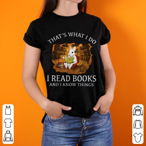 Awesome Thats What I Do I Read Books And I Know Things Rabbit Bunny shirt 3 1 510x510 - Awesome Thats What I Do I Read Books And I Know Things Rabbit Bunny shirt