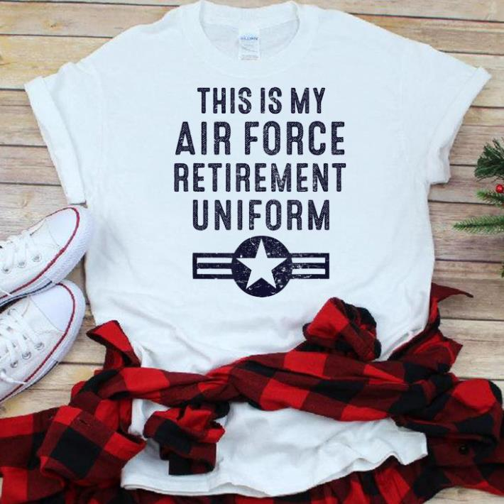 Best price This Is My Air Force Retirement Uniform shirt