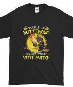 Chicken buckle up buttercup you just flipped my witch switch shirt 1 1 247x296 - Chicken buckle up buttercup you just flipped my witch switch shirt