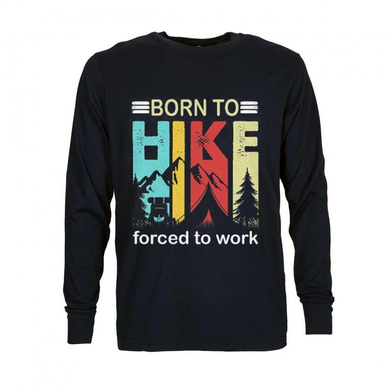 Funny Camping Born to hike forced to work vintage shirt