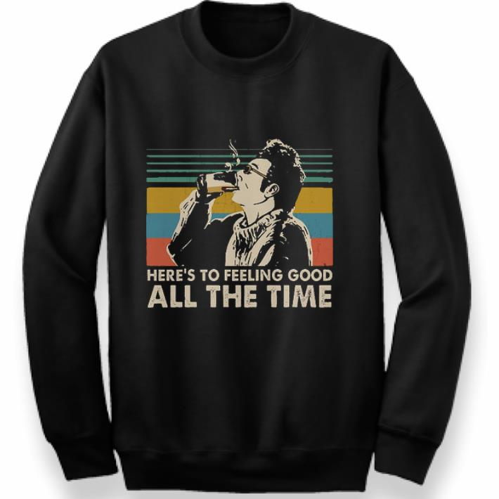 Funny Cosmo Kramer Here's to feeling good all the time Vintage shirt