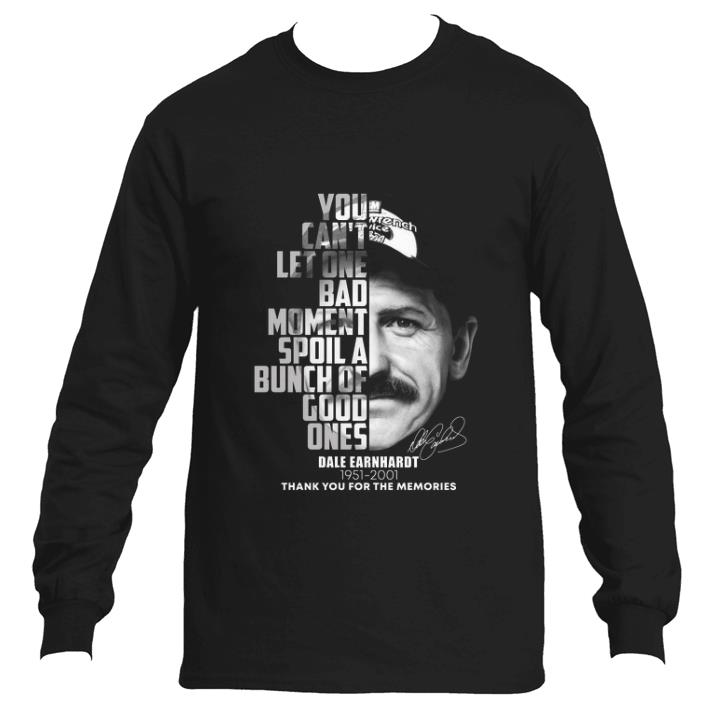 Funny Dale Earnhardt 1951-2001 You can't let one bad moment spoil shirt