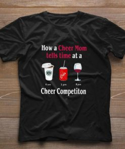Funny How a cheer mom tells time at a cheer competiton shirt 1 1 247x296 - Funny How a cheer mom tells time at a cheer competiton shirt