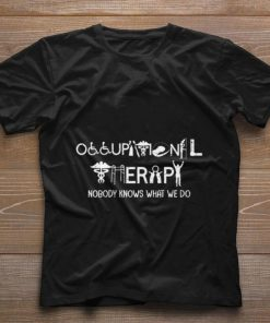 Funny Occupational therapy nobody knows what we do shirt 1 1 247x296 - Funny Occupational therapy nobody knows what we do shirt