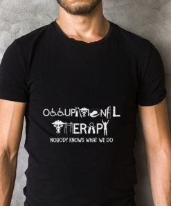 Funny Occupational therapy nobody knows what we do shirt 2 1 247x296 - Funny Occupational therapy nobody knows what we do shirt