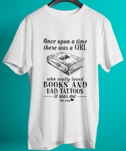 Funny Once upon a time there was a girl who really loved books and had tattoos shirt 2 1 247x296 - Funny Once upon a time there was a girl who really loved books and had tattoos shirt