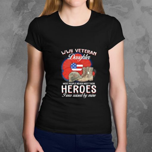 Funny WWII Veteran daughter most people never meet their heroes shirt 3 1 510x510 - Funny WWII Veteran daughter most people never meet their heroes shirt