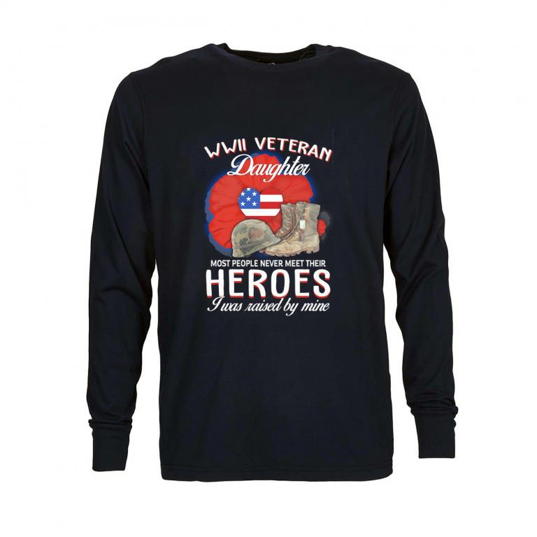 Funny WWII Veteran daughter most people never meet their heroes shirt