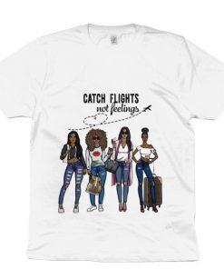 Funny catch flights not feelings shirt 1 1 247x296 - Funny catch flights not feelings shirt