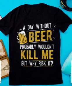 Hot A Day With Out Beer Wont Kill Me Beer Lovers shirt 1 1 247x296 - Hot A Day With Out Beer Wont Kill Me Beer Lovers shirt