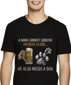 Hot A Man Cannot Survive On Beer Alone He Also Needs A Dog shirt 2 1 247x296 - Hot A Man Cannot Survive On Beer Alone He Also Needs A Dog shirt
