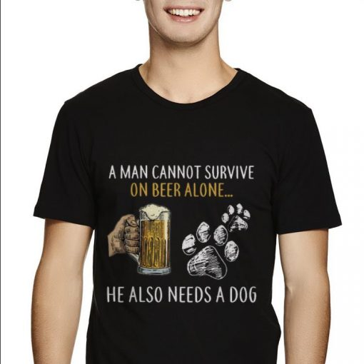 Hot A Man Cannot Survive On Beer Alone He Also Needs A Dog shirt 2 1 510x510 - Hot A Man Cannot Survive On Beer Alone He Also Needs A Dog shirt