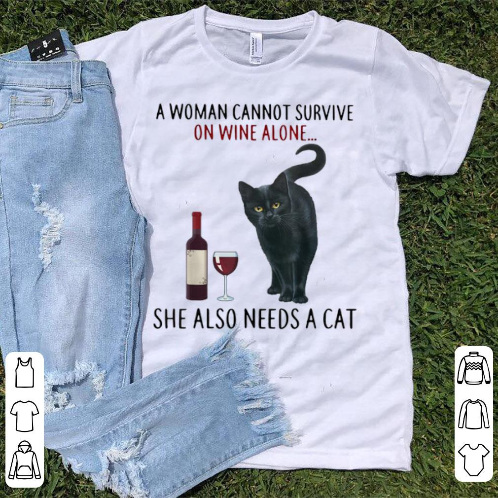 Hot A Woman Cannot Survive On Wine Alone She Also Needs A Cat shirt